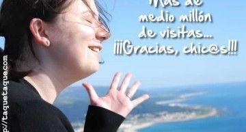 taquetaque.com ha superado el MEDIO MILLÓN de visitas… ¡¡¡Gracias a todos y cada uno de vosotros!!!