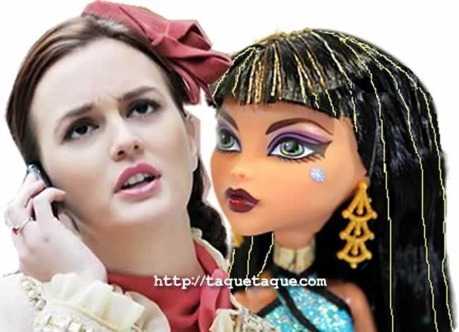 Blair Waldorf Gossip Girl y Cleo de Nile Monster High